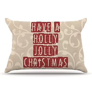 East Urban Home Sylvia Cook 'Have A Holly Jolly Christmas' Holiday Pillow Case