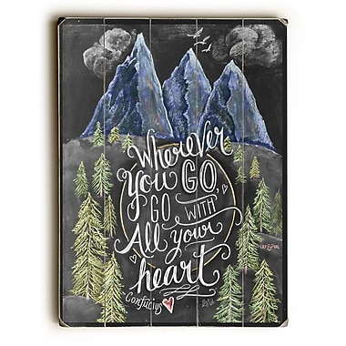 Latitude Run 'Go w/ All Your Heart' Textual Art on Wood; 20'' H x 14'' W x 1.5'' D