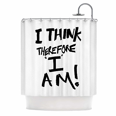 East Urban Home Bruce Stanfield I Think, Therefore I Am Typography Shower Curtain