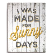 Loon Peak 'I Was Made For Sunny Days' Textual Art Plaque; 20'' H x 16'' W x 1'' D