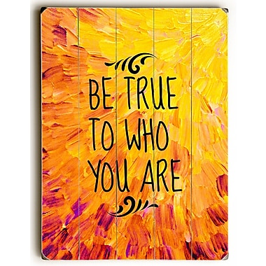 Latitude Run 'Be True to Who You Are' Textual Art on Wood; 24'' H x 18'' W x 1.5'' D