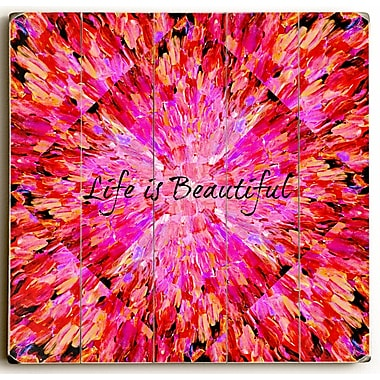 Latitude Run 'Life is Beautiful' Painting Print on Wood; 30'' H x 30'' W x 1.5'' D