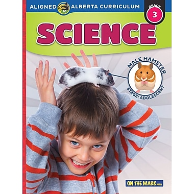 On The Mark Press Grade 3 Science, Aligned to Alberta Curriculum