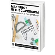 MakerBot –Manuel imprimante 3D MP06972 In The Classroom
