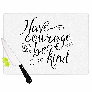 East Urban Home Noonday Design Glass 'Have Courage and Be Kind' Cutting Board