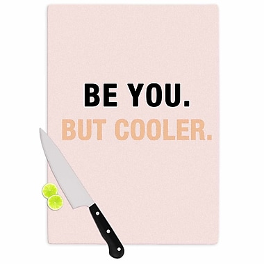 East Urban Home Vasare Nar Glass 'Be You But Cooler Digital' Cutting Board