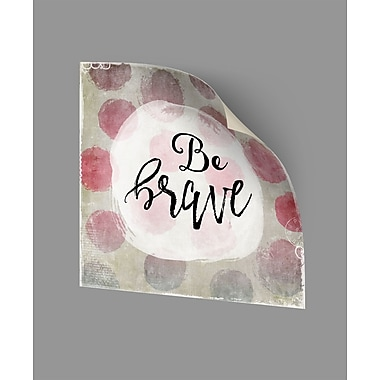 Harriet Bee Cedric Be Brave Wall Decal; 14'' H x 14'' W x 0.1'' D
