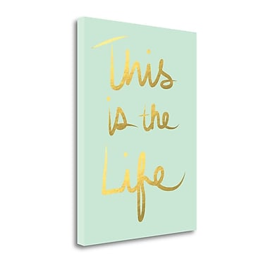 Tangletown Fine Art 'This is the Life' Textual Art on Canvas; 17 ''H x 23 ''W x 1.5''D