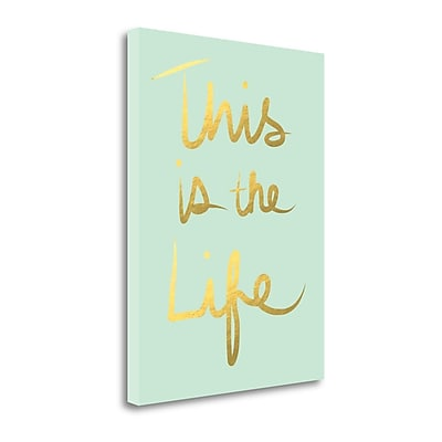 Tangletown Fine Art 'This is the Life' Textual Art on Canvas; 32'' H x 24'' W