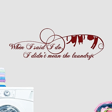 SweetumsWallDecals When I Said I Do I Didn't Mean The Laundry Wall Decal; Cranberry
