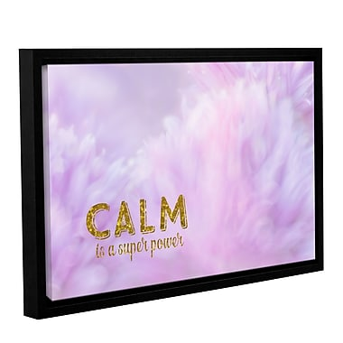 Ivy Bronx Calm is a Superpower Framed Graphic Art on Wrapped Canvas; 8'' H x 12'' W x 2'' D