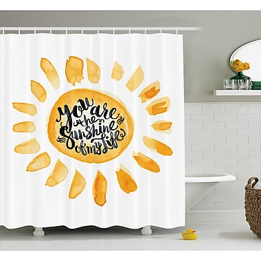 East Urban Home Sunny Quotes Decor Shower Curtain; 69'' H x 70'' W