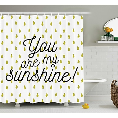 East Urban Home Raindrops Quotes Decor Shower Curtain; 69'' H x 70'' W