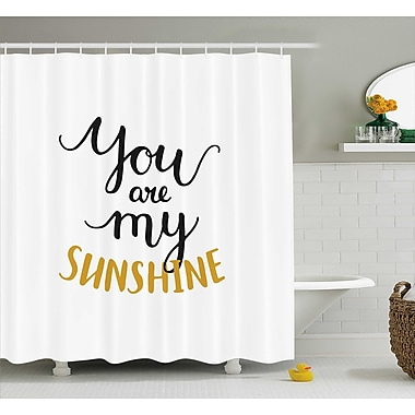 East Urban Home You Are My Sunshine Quotes Decor Shower Curtain; 69'' H x 70'' W