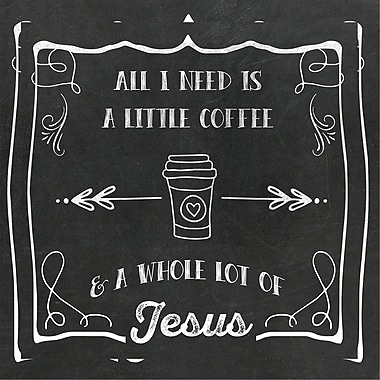 Latitude Run 'Coffee and Jesus' Graphic Art Print on Wrapped Canvas; 24'' H x 24'' W