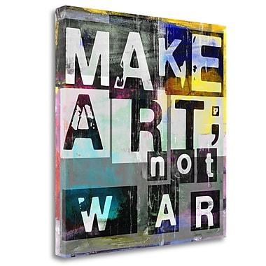 Tangletown Fine Art 'Make Art Not War' Textual Art on Wrapped Canvas; 30'' H x 30'' W