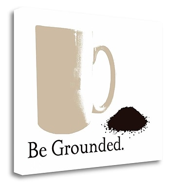 Tangletown Fine Art 'Be Grounded' Graphic Art Print on Wrapped Canvas; 24'' H x 32'' W