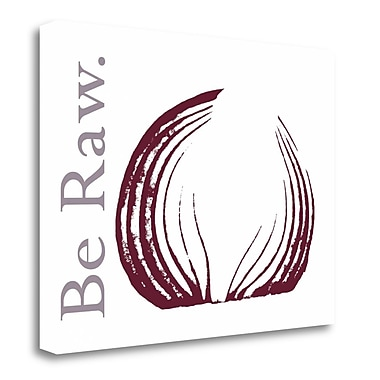Tangletown Fine Art 'Be Raw' Graphic Art Print on Wrapped Canvas; 24'' H x 32'' W