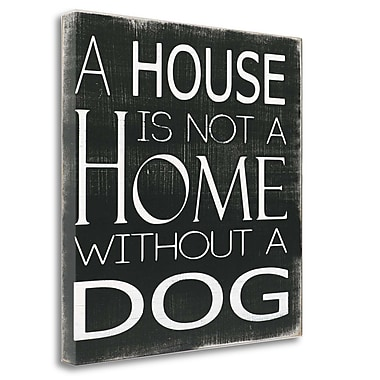 Tangletown Fine Art 'Without a Dog' Textual Art on Wrapped Canvas; 23'' H x 23'' W
