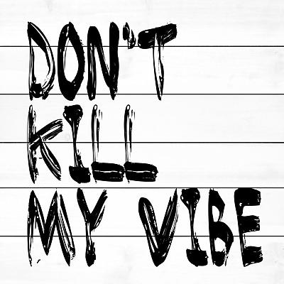 Ivy Bronx 'Don't Kill My Vibe' Painting Print on White Wood; 24'' H x 24'' W