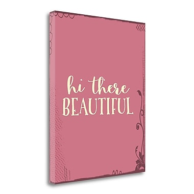 Tangletown Fine Art 'Hi There, Beautiful' Textual Art on Wrapped Canvas; 44'' H x 35'' W