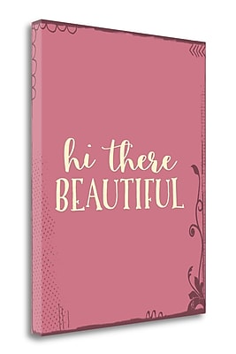 Tangletown Fine Art 'Hi There, Beautiful' Textual Art on Wrapped Canvas; 31'' H x 25'' W