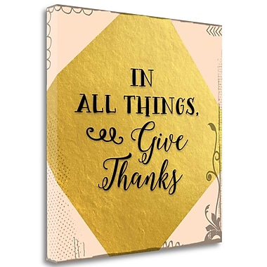 Tangletown Fine Art In All Things Give Thanks' Textual Art on Canvas; 35'' H x 35'' W