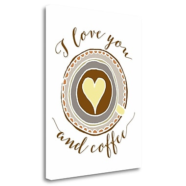 Tangletown Fine Art 'I Love You and Coffee' Graphic Art Print on Wrapped Canvas; 28'' H x 22'' W