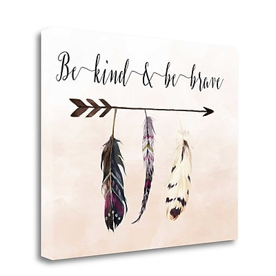 Tangletown Fine Art 'Be Kind and Be Brave Feathers Cream' Graphic Art Print on Wrapped Canvas