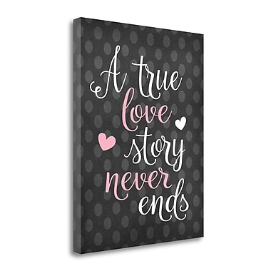 Tangletown Fine Art 'A True Love Story' Textual Art on Wrapped Canvas; 24'' H x 20'' W