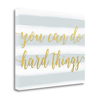 Tangletown Fine Art 'You Can Do Hard Things in Gray' Textual Art on Wrapped Canvas; 22'' H x 28'' W