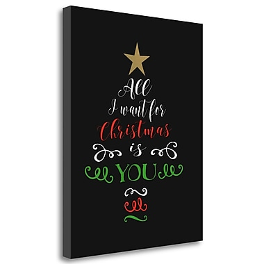 Tangletown Fine Art 'All I Want For Christmas' Textual Art on Wrapped Canvas; 27'' H x 21'' W