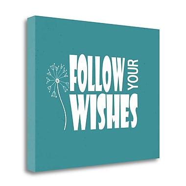 Tangletown Fine Art 'Follow Your Wishes' Textual Art on Canvas; 18'' H x 23'' W