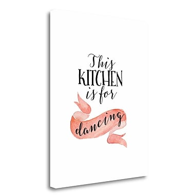 Tangletown Fine Art 'This Kitchen is for Dancing' Textual Art on Wrapped Canvas; 28'' H x 22'' W