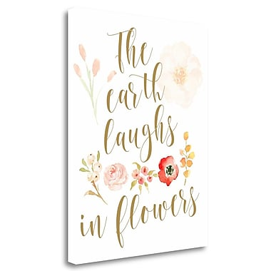 Tangletown Fine Art 'The Earth Laughs in Flowers' Textual Art on Wrapped Canvas; 26'' H x 21'' W