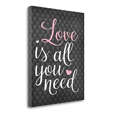 Tangletown Fine Art 'Love is All You Need' Textual Art on Canvas; 24'' H x 20'' W