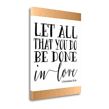 Tangletown Fine Art 'Let All That You Do' Textual Art on Wrapped Canvas; 23'' H x 18'' W
