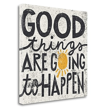 Tangletown Fine Art 'Good Things are Going to Happen' Textual Art on Wrapped Canvas; 24'' H x 24'' W