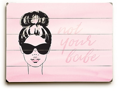 Varick Gallery 'Not Your Babe' Graphic Art Print on Wood; 12'' H x 16'' W x 1'' D