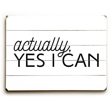 Varick Gallery 'Actually, Yes I Can' Textual Art on Wood; 30'' H x 40'' W x 1.5'' D