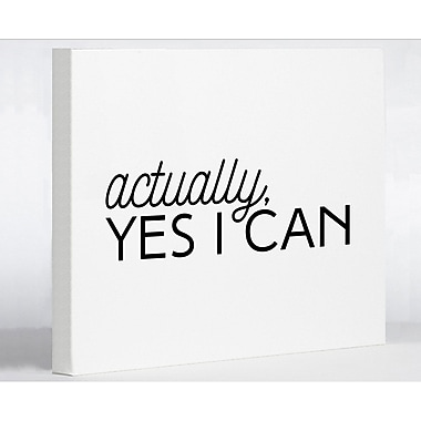 Varick Gallery 'Actually, Yes I Can' Textual Art on Canvas; 8'' H x 10'' W x 1.5'' D