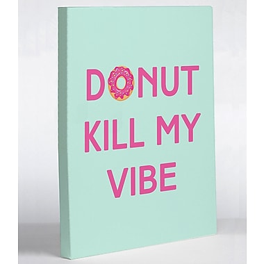 Varick Gallery 'Donut Kill My Vibe' Textual Art on Canvas; 20'' H x 24'' W x 1.5'' D