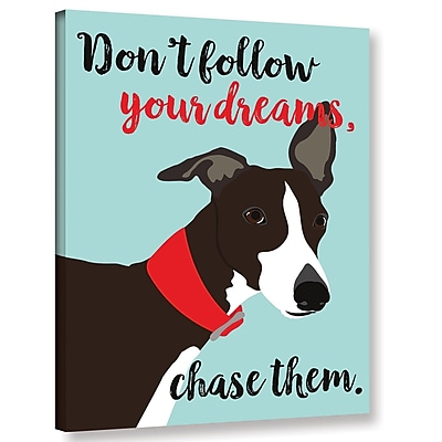 Varick Gallery 'Don?T Follow Your Dreams Chase Them' Graphic Art Print On Wrapped Canvas