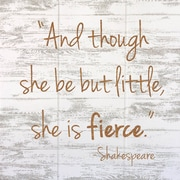 Varick Gallery 'Though She Be but Little, She Is Fierce' Textual Art on Wood; Espresso Brown