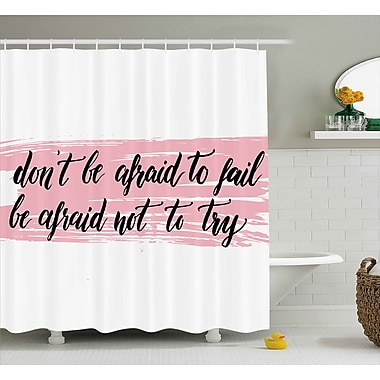 Varick Gallery Benninger Try Motivation Quote Shower Curtain; 69'' W x 70'' L