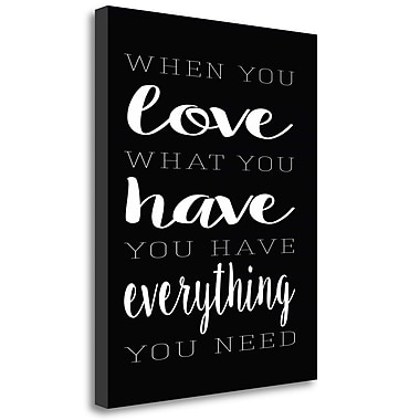 Tangletown Fine Art 'Love What You Have' Textual Art on Canvas; 45'' H x 35'' W