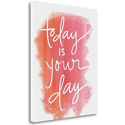 Tangletown Fine Art 'Today is Your Day' Textual Art on Canvas; 40'' H x 32'' W