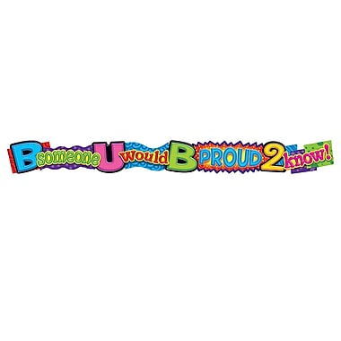 Trend Enterprises® 1st - 9th Grades Banner, B Someone U Would B Proud