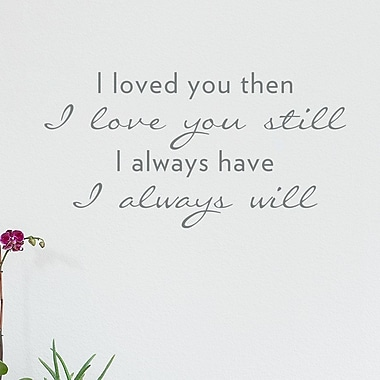 Wallums Wall Decor Loved You Then I Love You Still Wall Decal; Gray