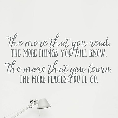 Wallums Wall Decor The More You Read The More You Know Wall Decal; Gray